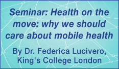 Health on the move: why we should care about mobile health