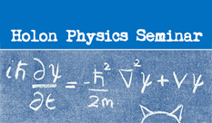 Holon Physics Seminar 10.1.17